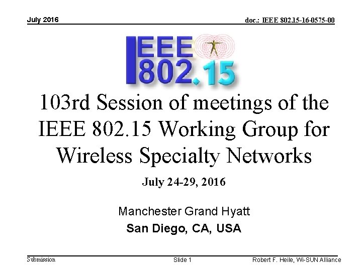 July 2016 doc. : IEEE 802. 15 -16 -0575 -00 103 rd Session of