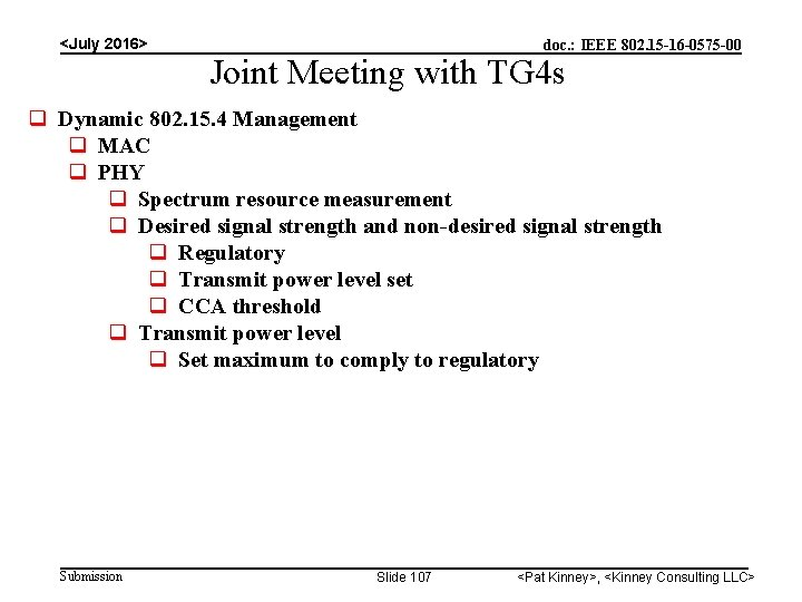 <July 2016> doc. : IEEE 802. 15 -16 -0575 -00 Joint Meeting with TG