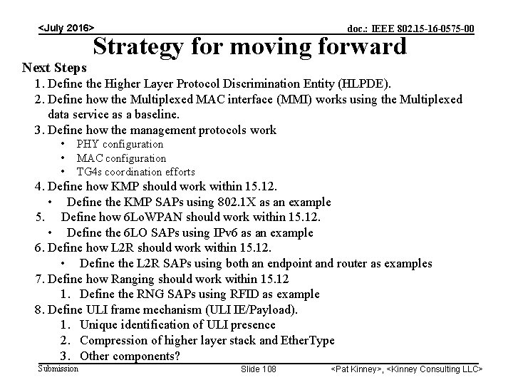 <July 2016> Next Steps doc. : IEEE 802. 15 -16 -0575 -00 Strategy for