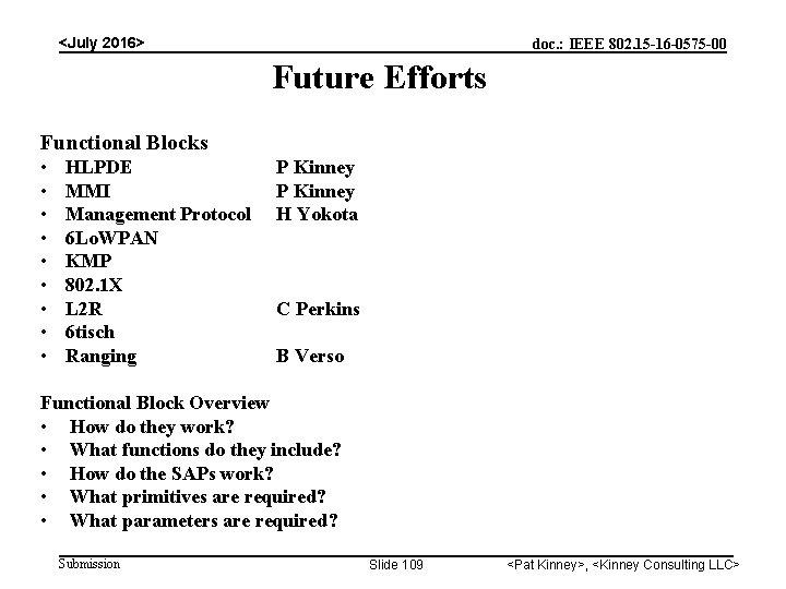 <July 2016> doc. : IEEE 802. 15 -16 -0575 -00 Future Efforts Functional Blocks