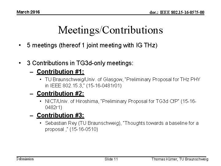 March 2016 doc. : IEEE 802. 15 -16 -0575 -00 Meetings/Contributions • 5 meetings