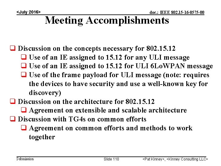 <July 2016> doc. : IEEE 802. 15 -16 -0575 -00 Meeting Accomplishments Discussion on
