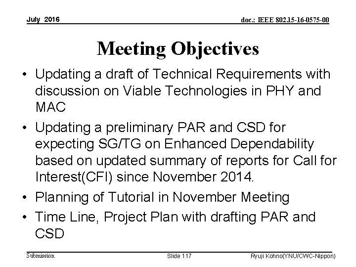 July 2016 doc. : IEEE 802. 15 -16 -0575 -00 Meeting Objectives • Updating