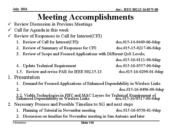 July 2016 doc. : IEEE 802. 15 -16 -0575 -00 Meeting Accomplishments ü Review