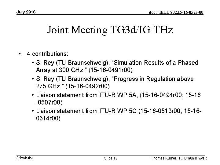 July 2016 doc. : IEEE 802. 15 -16 -0575 -00 Joint Meeting TG 3
