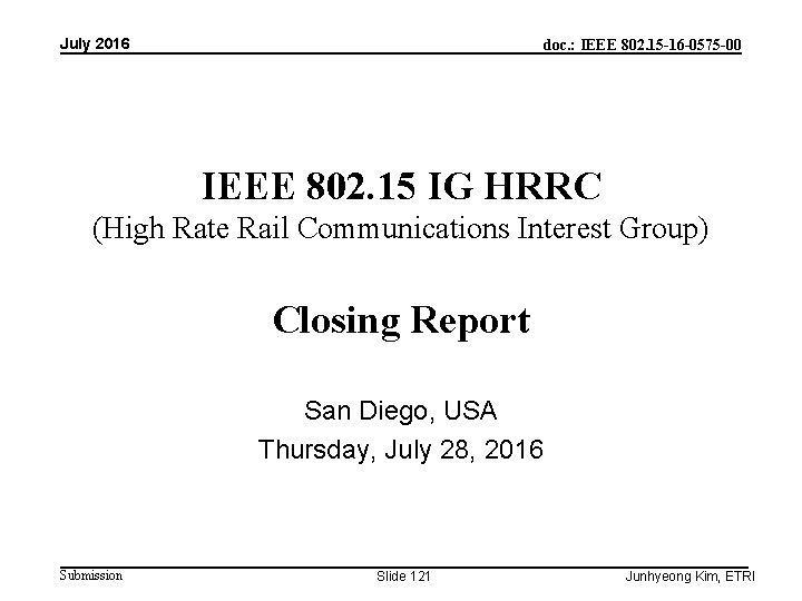 July 2016 doc. : IEEE 802. 15 -16 -0575 -00 IEEE 802. 15 IG