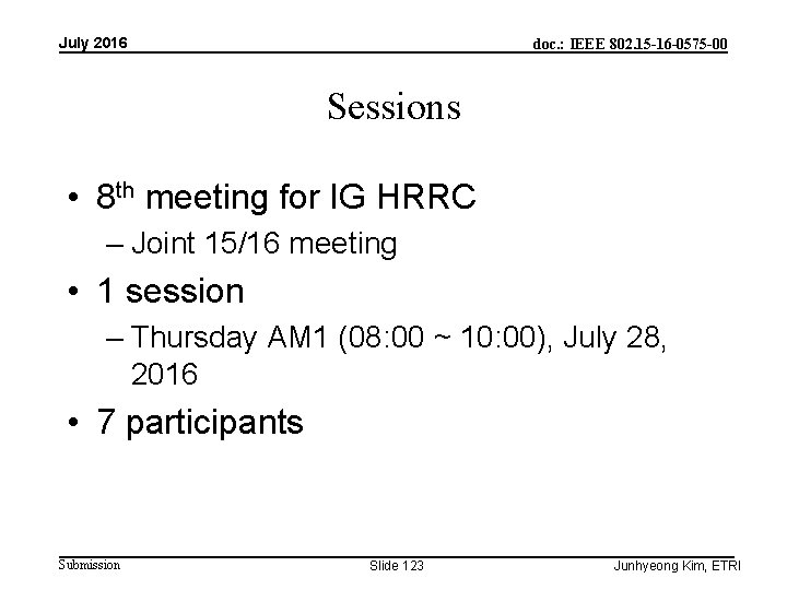 July 2016 doc. : IEEE 802. 15 -16 -0575 -00 Sessions • 8 th