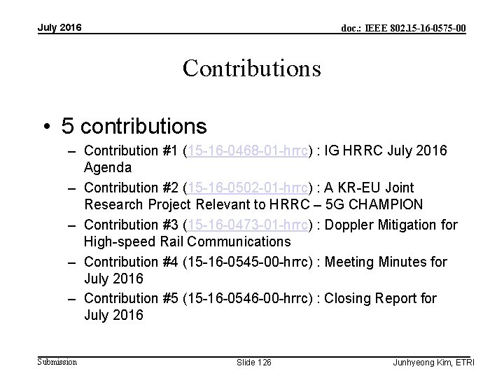 July 2016 doc. : IEEE 802. 15 -16 -0575 -00 Contributions • 5 contributions