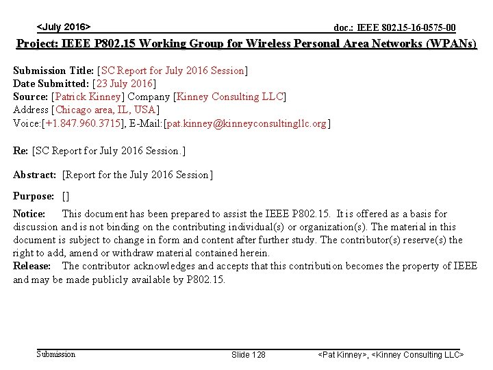 <July 2016> doc. : IEEE 802. 15 -16 -0575 -00 Project: IEEE P 802.