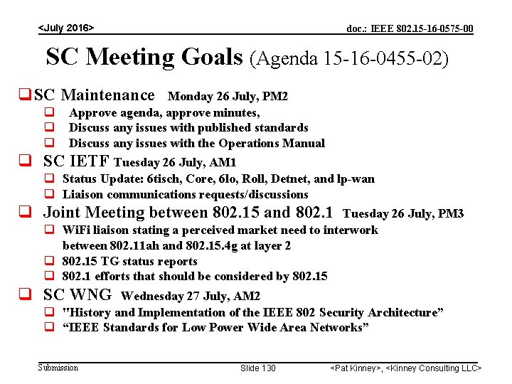 <July 2016> doc. : IEEE 802. 15 -16 -0575 -00 SC Meeting Goals (Agenda