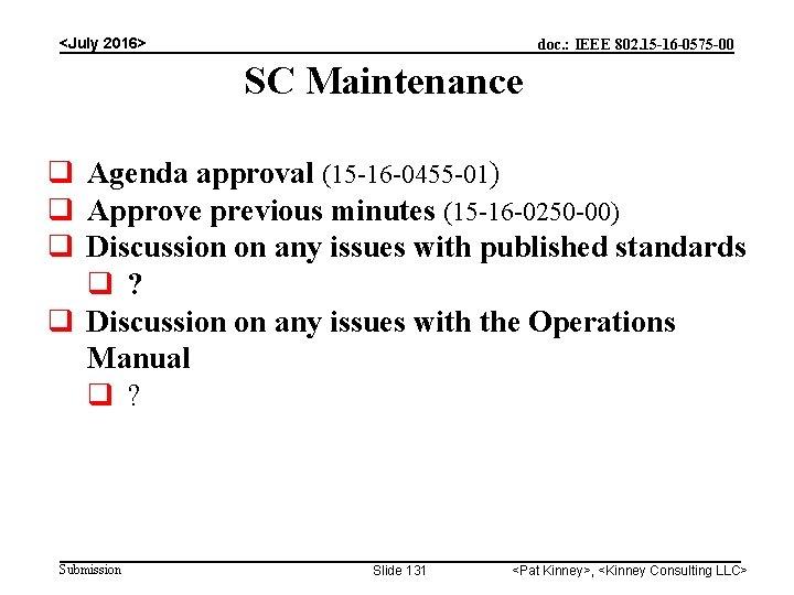 <July 2016> doc. : IEEE 802. 15 -16 -0575 -00 SC Maintenance Agenda approval