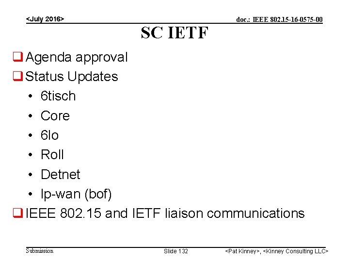<July 2016> SC IETF doc. : IEEE 802. 15 -16 -0575 -00 Agenda approval