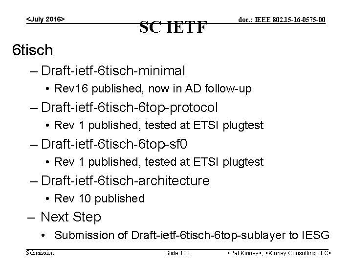 <July 2016> SC IETF doc. : IEEE 802. 15 -16 -0575 -00 6 tisch