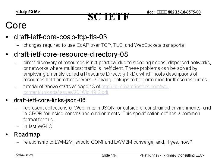 <July 2016> Core SC IETF doc. : IEEE 802. 15 -16 -0575 -00 •