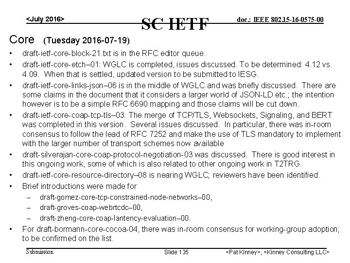 <July 2016> Core (Tuesday 2016 -07 -19) • • SC IETF doc. : IEEE