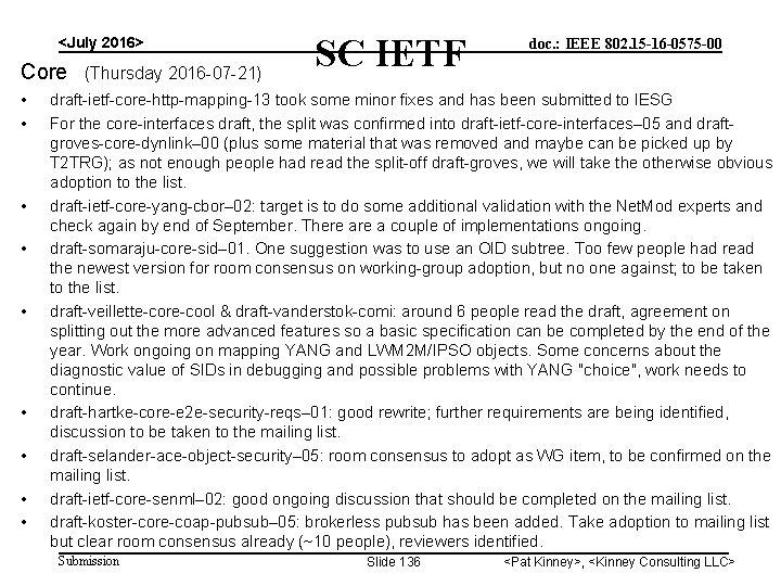 <July 2016> Core (Thursday 2016 -07 -21) • • • SC IETF doc. :
