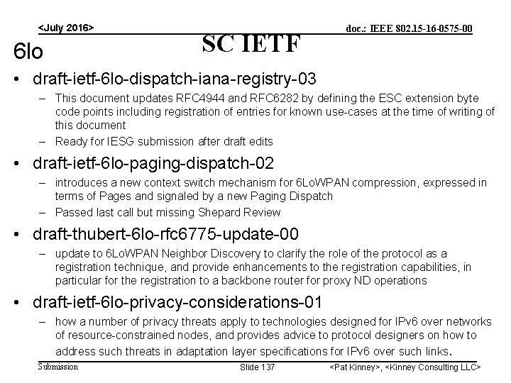 <July 2016> 6 lo SC IETF doc. : IEEE 802. 15 -16 -0575 -00
