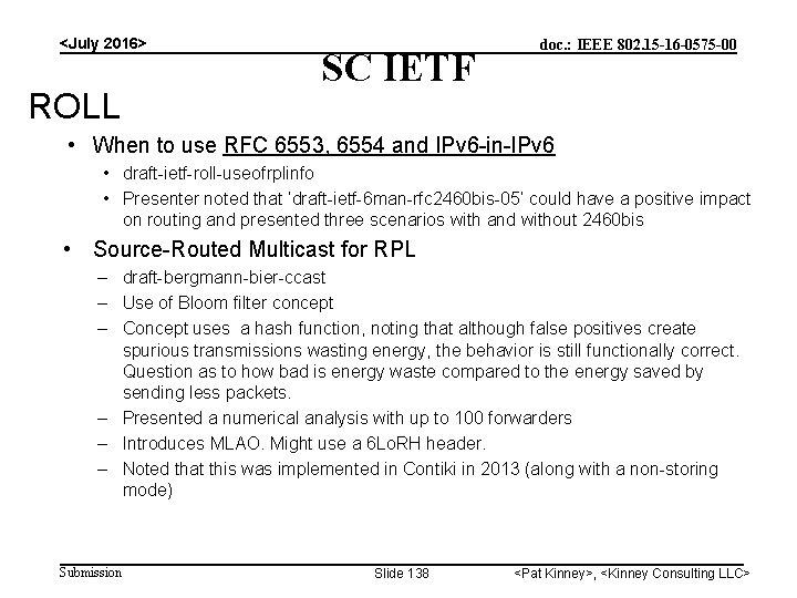 <July 2016> ROLL SC IETF doc. : IEEE 802. 15 -16 -0575 -00 •