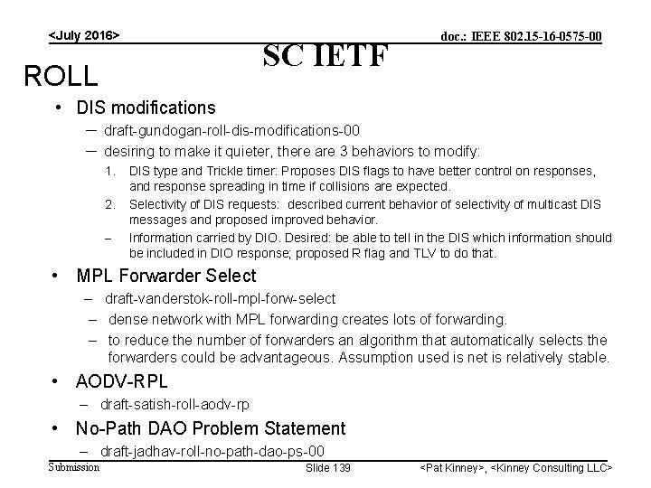 <July 2016> SC IETF ROLL doc. : IEEE 802. 15 -16 -0575 -00 •