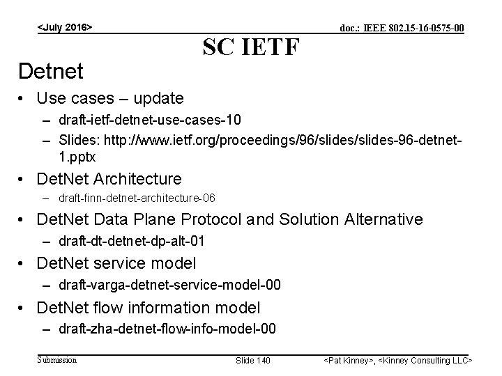 <July 2016> Detnet SC IETF doc. : IEEE 802. 15 -16 -0575 -00 •