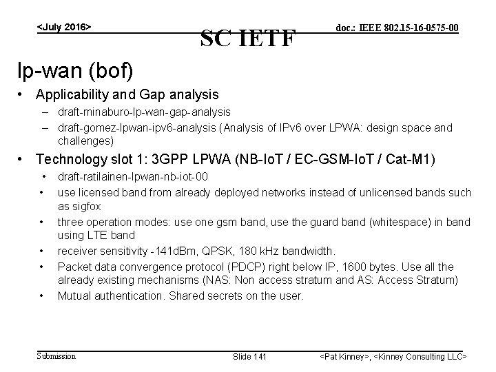 <July 2016> SC IETF doc. : IEEE 802. 15 -16 -0575 -00 lp-wan (bof)
