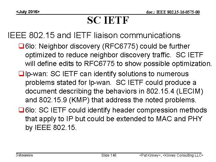 <July 2016> SC IETF doc. : IEEE 802. 15 -16 -0575 -00 IEEE 802.