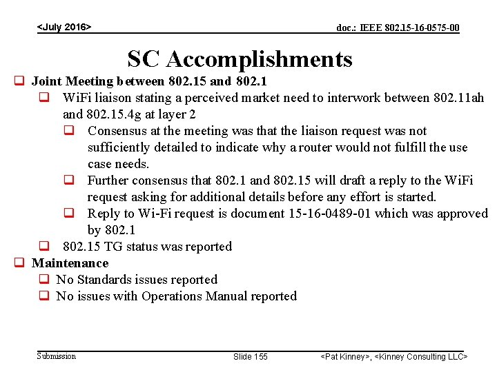 <July 2016> doc. : IEEE 802. 15 -16 -0575 -00 SC Accomplishments Joint Meeting