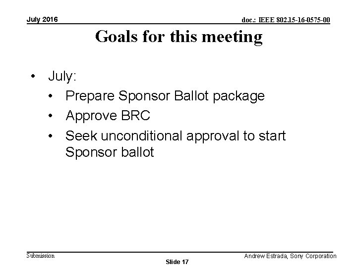 July 2016 doc. : IEEE 802. 15 -16 -0575 -00 Goals for this meeting
