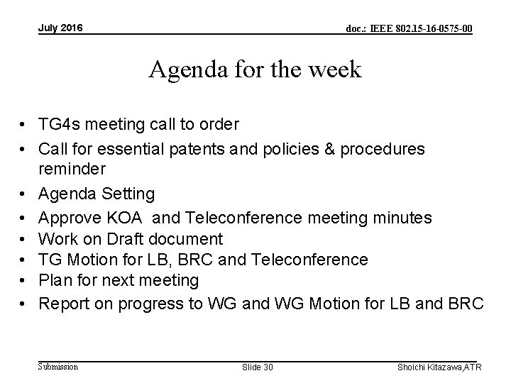 July 2016 doc. : IEEE 802. 15 -16 -0575 -00 Agenda for the week