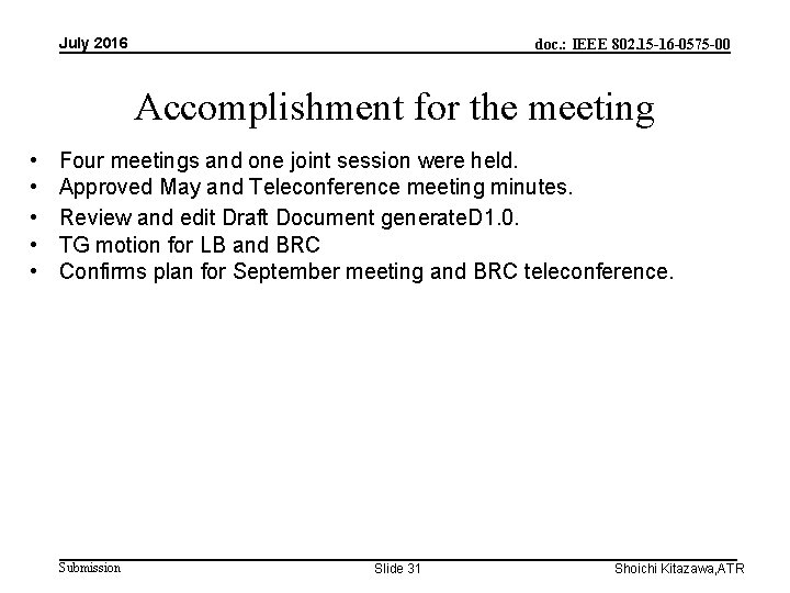 July 2016 doc. : IEEE 802. 15 -16 -0575 -00 Accomplishment for the meeting