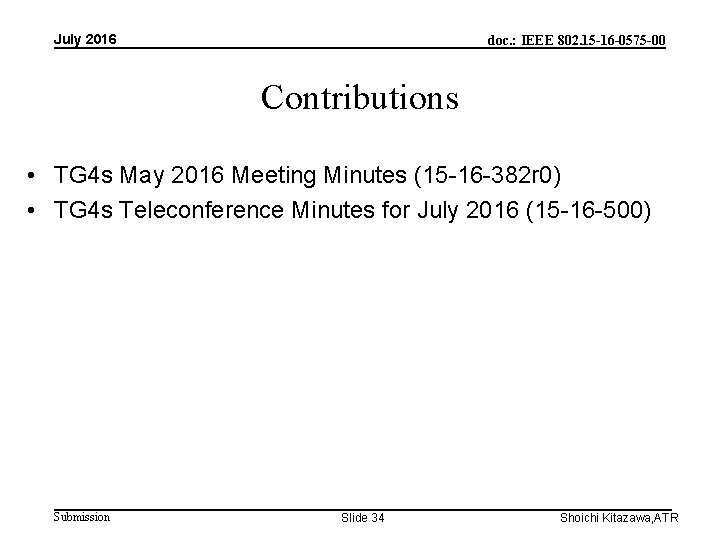 July 2016 doc. : IEEE 802. 15 -16 -0575 -00 Contributions • TG 4