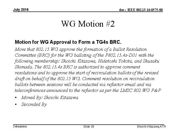 July 2016 doc. : IEEE 802. 15 -16 -0575 -00 WG Motion #2 Motion