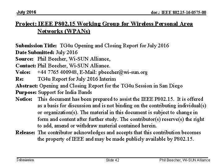 July 2016 doc. : IEEE 802. 15 -16 -0575 -00 Project: IEEE P 802.