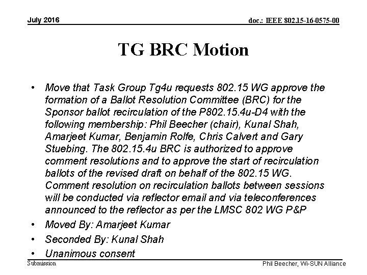 July 2016 doc. : IEEE 802. 15 -16 -0575 -00 TG BRC Motion •