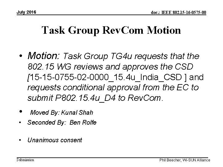 July 2016 doc. : IEEE 802. 15 -16 -0575 -00 Task Group Rev. Com
