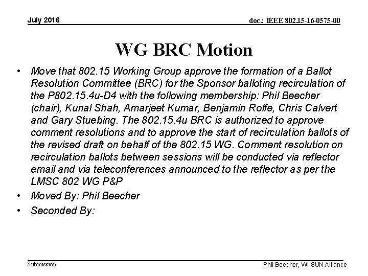 July 2016 doc. : IEEE 802. 15 -16 -0575 -00 WG BRC Motion •