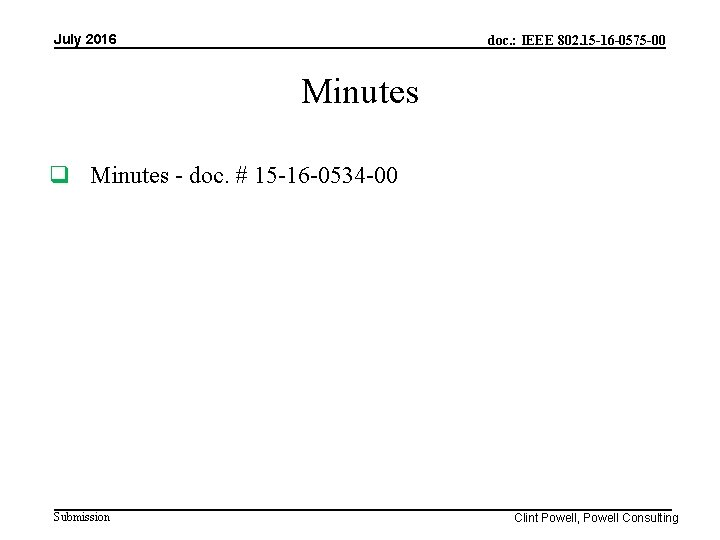 July 2016 doc. : IEEE 802. 15 -16 -0575 -00 Minutes - doc. #