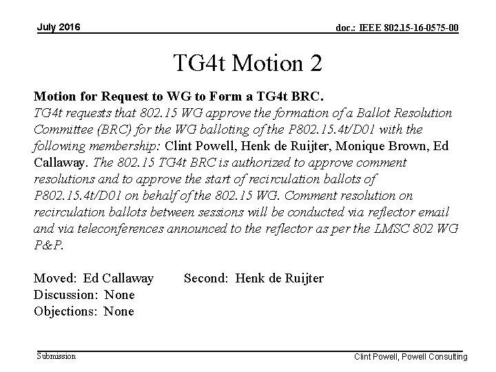 July 2016 doc. : IEEE 802. 15 -16 -0575 -00 TG 4 t Motion