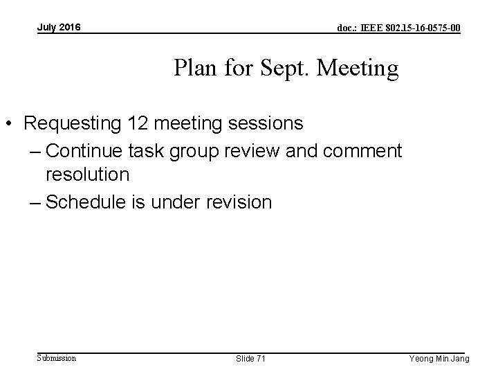 July 2016 doc. : IEEE 802. 15 -16 -0575 -00 Plan for Sept. Meeting