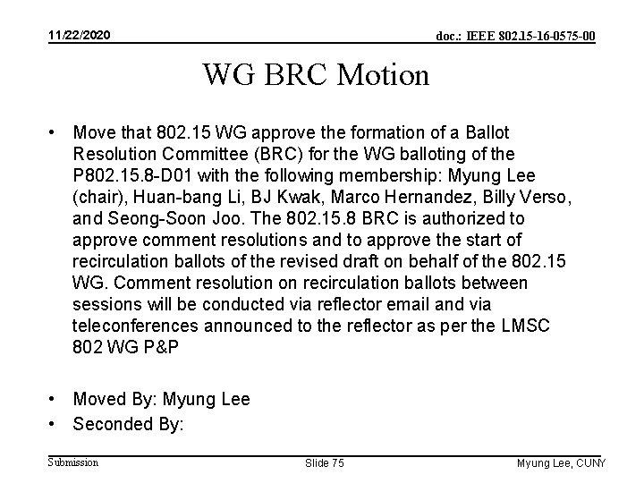 11/22/2020 doc. : IEEE 802. 15 -16 -0575 -00 WG BRC Motion • Move