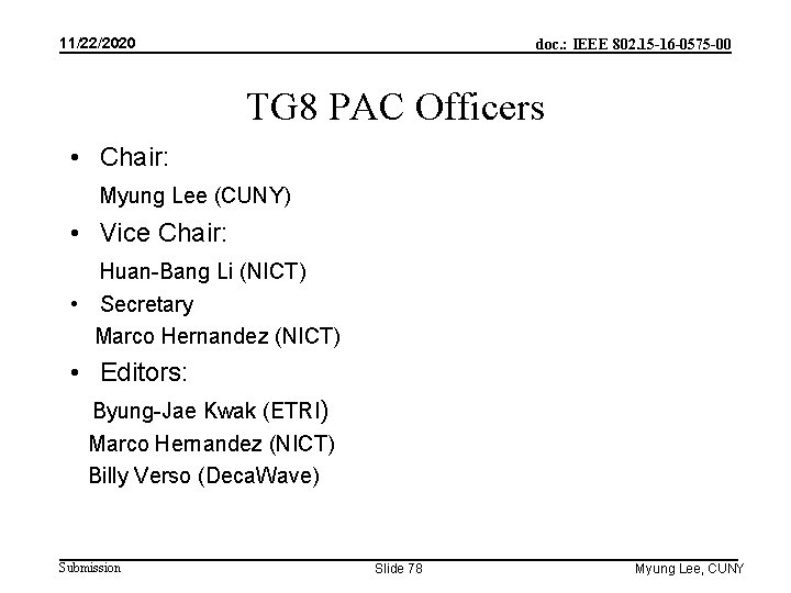 11/22/2020 doc. : IEEE 802. 15 -16 -0575 -00 TG 8 PAC Officers •