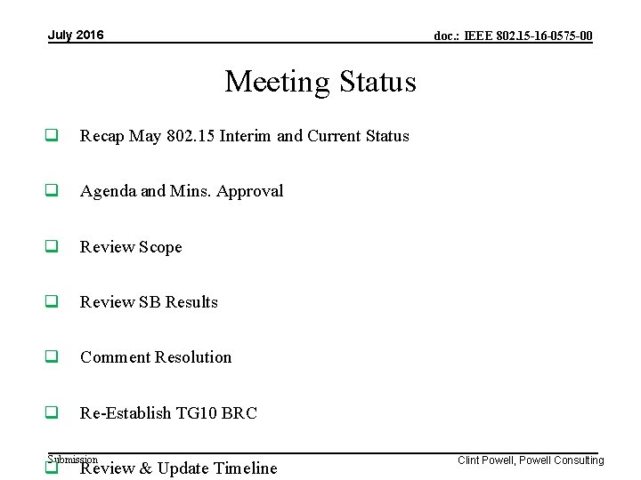 July 2016 doc. : IEEE 802. 15 -16 -0575 -00 Meeting Status Recap May