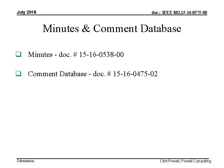 July 2016 doc. : IEEE 802. 15 -16 -0575 -00 Minutes & Comment Database