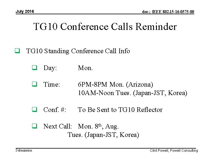 July 2016 doc. : IEEE 802. 15 -16 -0575 -00 TG 10 Conference Calls