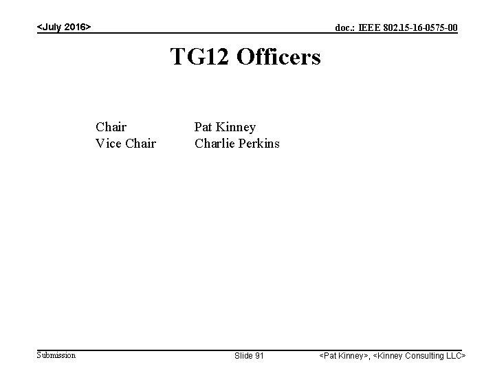 <July 2016> doc. : IEEE 802. 15 -16 -0575 -00 TG 12 Officers Chair