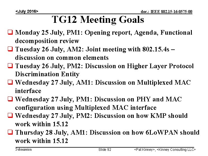 <July 2016> doc. : IEEE 802. 15 -16 -0575 -00 TG 12 Meeting Goals