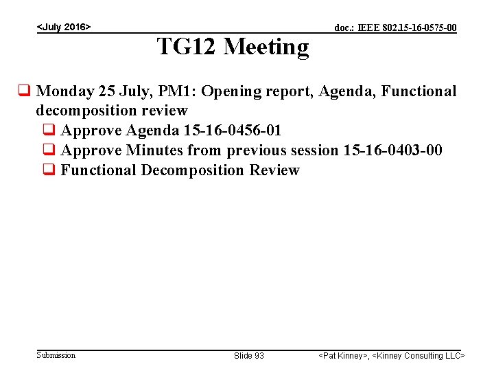 <July 2016> TG 12 Meeting doc. : IEEE 802. 15 -16 -0575 -00 Monday