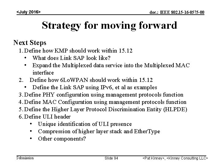<July 2016> doc. : IEEE 802. 15 -16 -0575 -00 Strategy for moving forward