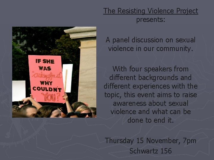 The Resisting Violence Project presents: A panel discussion on sexual violence in our community.