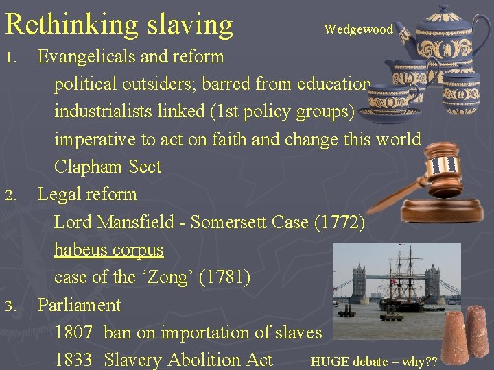 Rethinking slaving 1. 2. 3. Wedgewood Evangelicals and reform political outsiders; barred from education